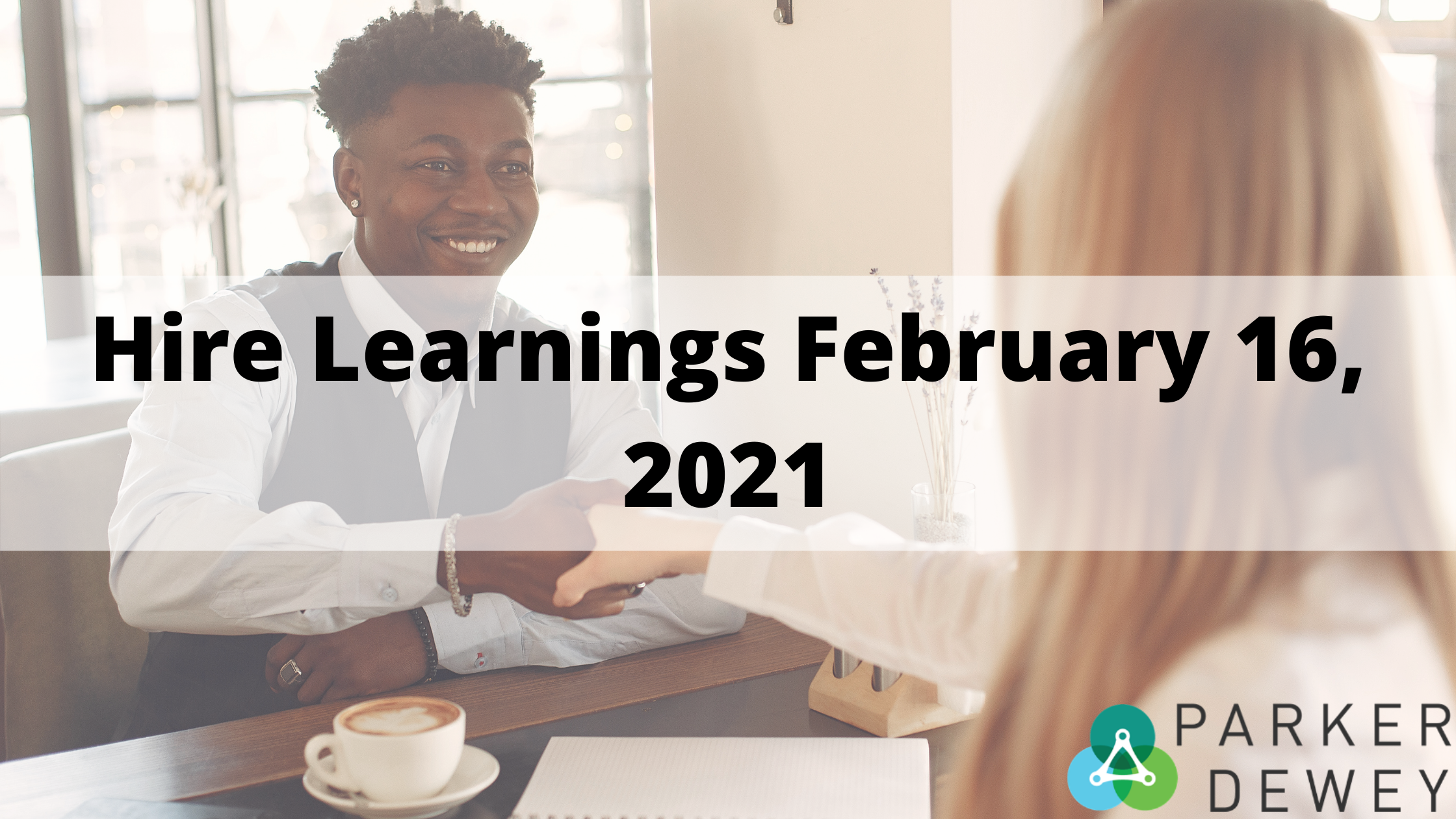 Hire Learnings February 16, 2021