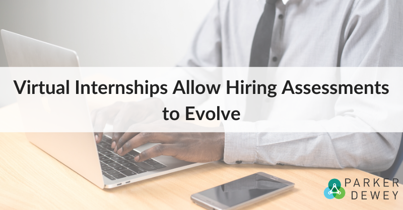 virtual-internships-allow-hiring-assessments-to-evolve