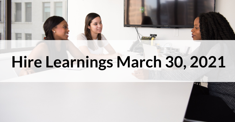 Hire Learnings March 30, 2021