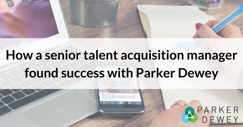 How a senior talent acquisition manager found success with Parker Dewey